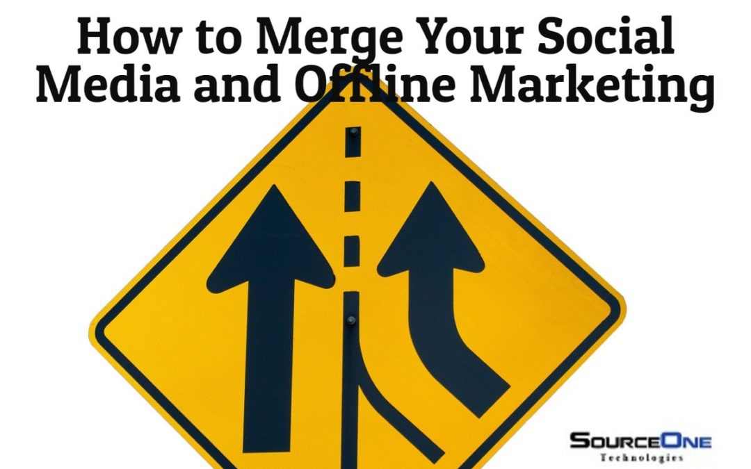 How to Merge Social Media and Offline Marketing