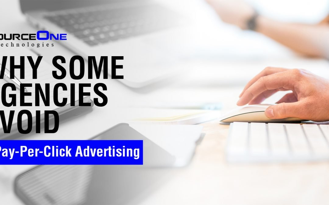 Why Some Agencies Avoid Pay-Per-Click Advertising
