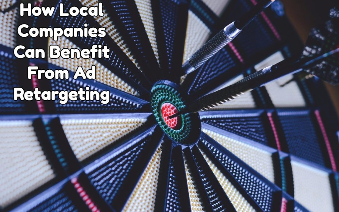 How Local Companies Benefit From Ad Retargeting