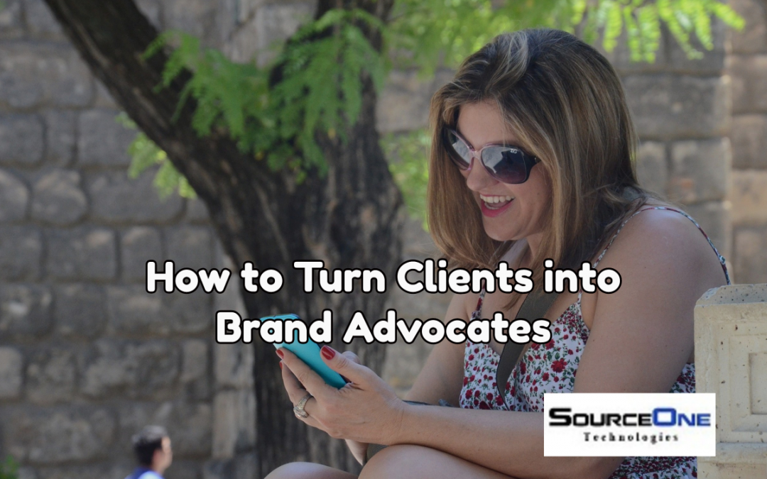 How to Turn Clients into Brand Advocates