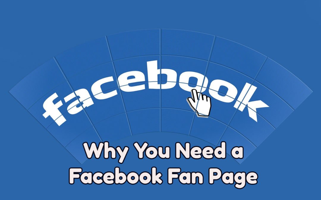 Why you need a Facebook fan page
