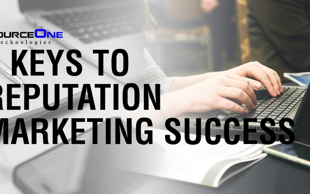 5 Keys to Reputation Marketing Success