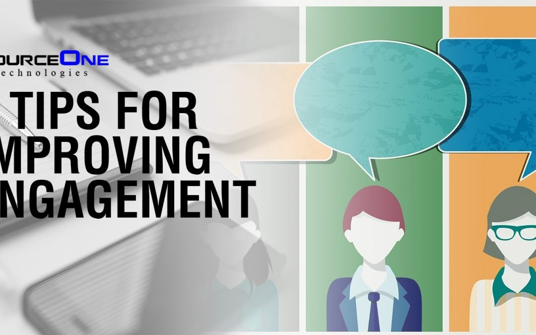 6 Tips for Improving Engagement