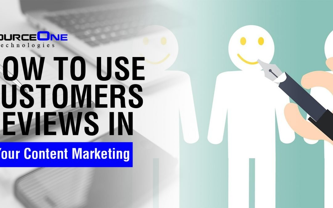 How to Use Customers Reviews in Your Content Marketing