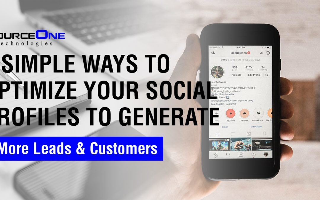 5 Simple Ways to Optimize Your Social Profiles to Generate More Leads & Customers