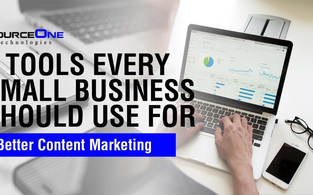 5 Tools Every Small Business Should Use For Better Content Marketing