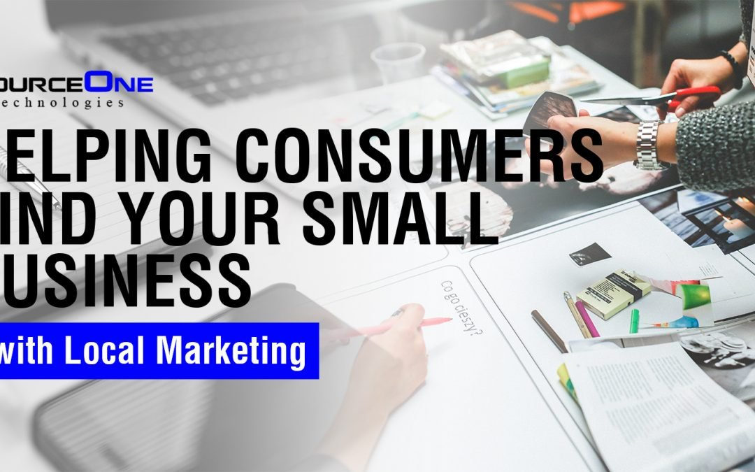 Helping Consumers Find Your Small Business with Local Marketing