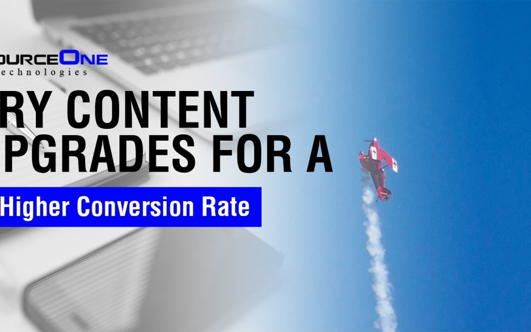 Try Content Upgrades for a Higher Conversion Rate