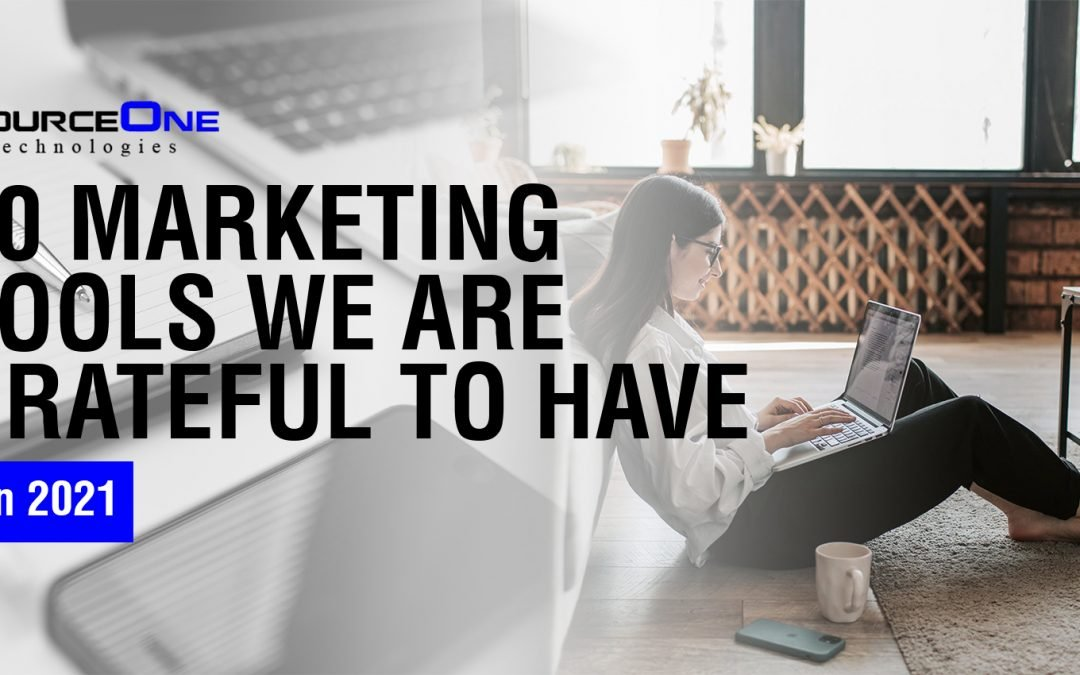 10 Marketing Tools We Are Grateful to Have in 2021