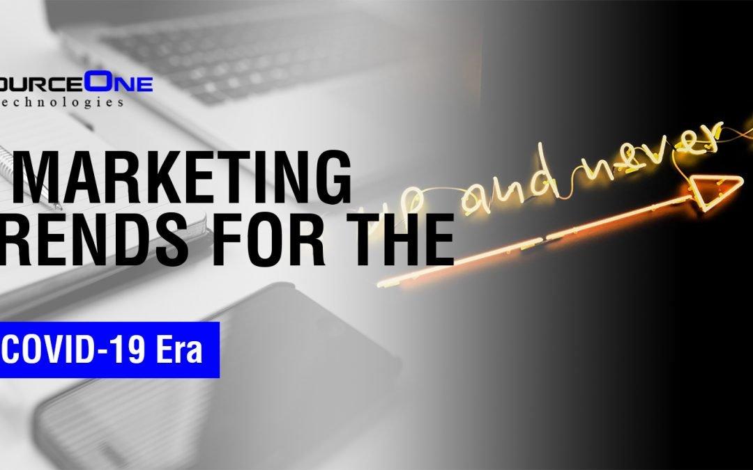 5 Marketing Trends for the Covid-19 Era