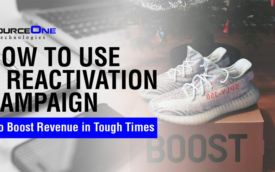 How to use a Reactivation Campaign to Boost Revenue in Tough Times