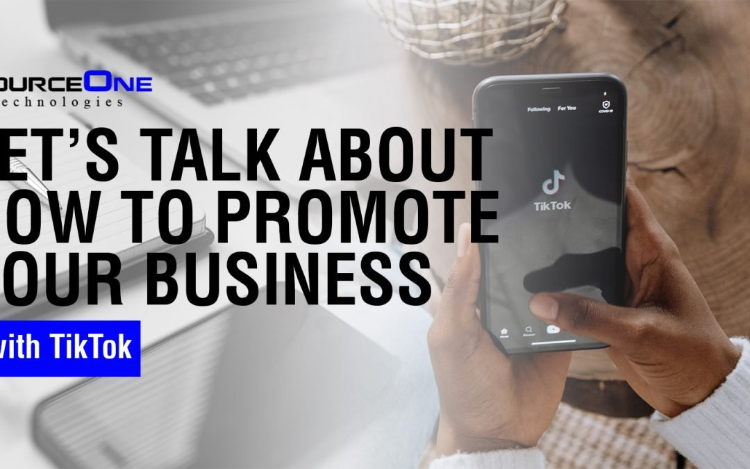 Let's Talk About How to Promote Your Business with TikTok