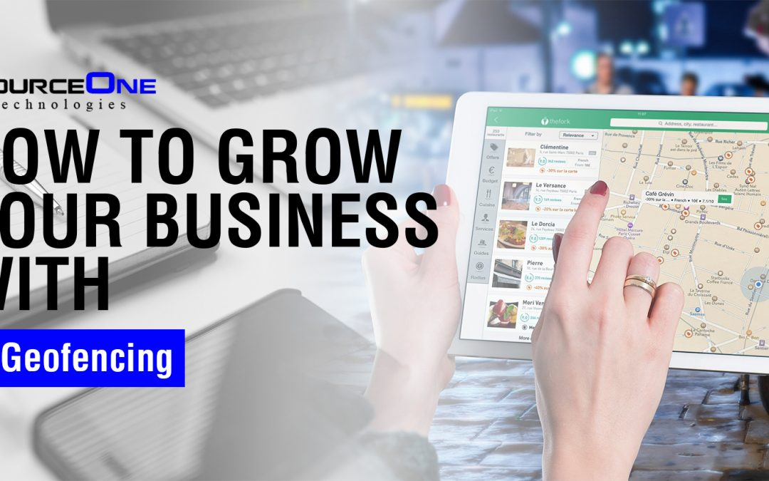 How to Grow Your Business with Geofencing