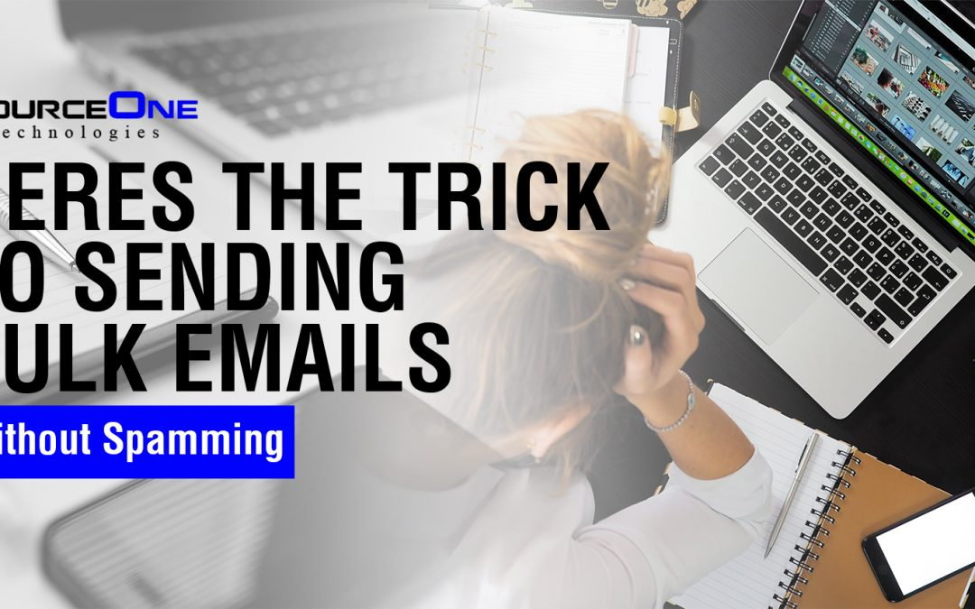 Heres the Trick to Sending Bulk Emails without Spamming