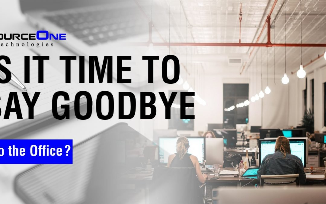 Is it Time to Say Goodbye to the Office?