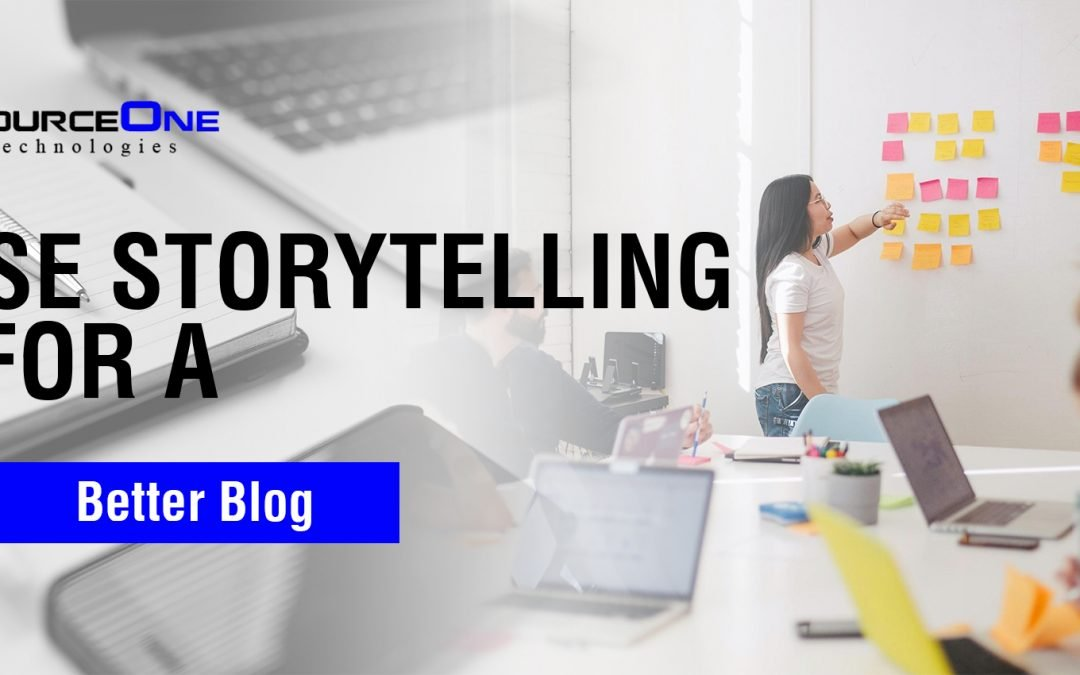 Use Storytelling for a Better Blog