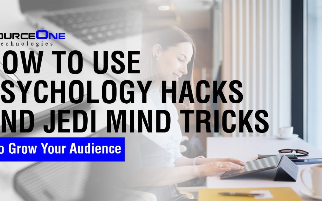 How to Use Psychology Hacks and Jedi Mind Tricks to Grow Your Audience